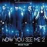 Bài hát Now You See Me 2 Fanfare - Brian Tyler