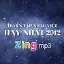 Album Tuyển Tập Các Bài Hát Nhạc Việt Hay Nhất 2012 - Various Artists