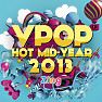 Album Hot Vpop Mid-Year 2013 - Various Artists