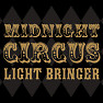 Midnight Circus - Light Bringer