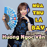 Bài hát Mùa Thu Lá Bay - Hương Ngọc Vân