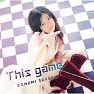 Bài hát This Game - Konomi Suzuki