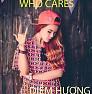 Bài hát Who Cares - Diễm Hương
