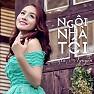 Bài hát Ngôi Nhà Của Tôi - Hà Nguyễn