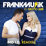No I.D. (Remixes) - Frankmusic ft. Colette Carr