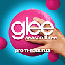 Album Glee Season 3 EP 19 Singles: Prom-Asaurus - The Glee Cast