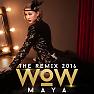 Bài hát Wow (Tony Remix) - Maya