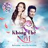 Bài hát Không Thể Nói - Ái Phương , Nguyễn Phi Hùng