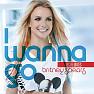 Bài hát I Wanna Go (Moguai Remix) - Britney Spears