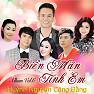 Album Biển Mặn Tình Em - Huỳnh Nguyễn Công Bằng ft. Lưu Ánh Loan ft. Lê Sang ft. Đoàn Minh ft. Phượng Loan