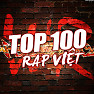 Top 100 Rap / HipHop Việt