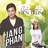 Bài hát Cô Gái Miền Trung - Jang Phan