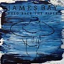 Bài hát Hold Back The River - James Bay