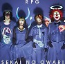 Bài hát RPG - SEKAI NO OWARI