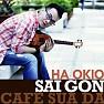 Bài hát Sài Gòn Cafe Sữa Đá Beat - Hà Okio