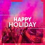 Album Những Bài Hát Dành Cho Ngày Nghỉ Lễ (Happy Holidays) - Various Artists