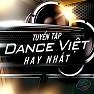 Album Việt Remix 1 (Tuyển Tập Những Ca Khúc Nhạc Dance Việt Nam Hay Nhất) - Various Artists