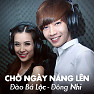 Ch Ngy Nng Ln (Single) - o B Lc ft. ng Nhi