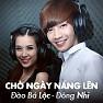 Chờ Ngày Nắng Lên (Single) - Đào Bá Lộc ft. Đông Nhi