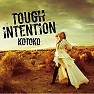 TOUGH INTENTION - KOTOKO
