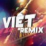 Việt Remix 6 (Tuyển Tập Những Ca Khúc Nhạc Dance Việt Nam Hay Nhất) - Various Artists