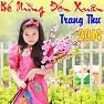 Bài hát Bé Chúc Xuân - Bé Trang Thư
