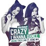 Bài hát Crazy, I Wanna Dance - Hoàng Thùy Linh , Đông Nhi