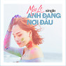 Album Anh Đang Nơi Đâu (Single) - Miu Lê