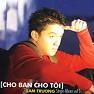Bài hát Cho Bạn Cho Tôi - Lam Trường