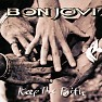 Bài hát Keep The Faith - Bon Jovi