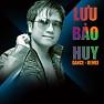 Album Lưu Bảo Huy Dance Remix - Lưu Bảo Huy