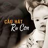 Câu Hát Ru - Various Artists