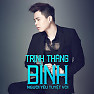 Bài hát Đâu Phải Em Chưa Từng - Trịnh Thăng Bình