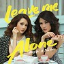 Album Leave Me Alone (Single) - Bảo Anh,Đông Nhi