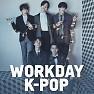 Album Workday K-Pop (Nhạc Hàn Cho Những Ngày Làm Việc) - Various Artists