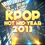 Album Hot Kpop Mid Year 2013 - Various Artists