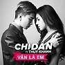 Album Vẫn Là Em - Chi Dân ft. Thúy Khanh