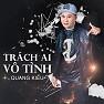 Bài hát Trường Sơn Đông Trường Sơn Tây (Remix) - Quang Kiều