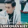 Bài hát Anh Quên Mình Chia Tay - Lâm Chấn Kiệt