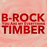 Bài hát You Are My Everything (Inst.) - B-Rock, Timber