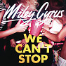 Bài hát We Can't Stop - Miley Cyrus