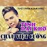 Bài hát Lỡ Yêu - Châu Việt Cường