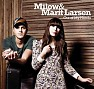 Bài hát Out Of My Hands (Acoustic Version) - Milow ft. Marit Larsen