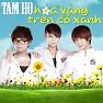 Album Hoa Vàng Trên Cỏ Xanh - Tam Hổ