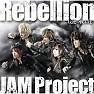 Bài hát Rebellion~反逆の戦士達~ - JAM Project