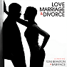Love, Marriage‎ & Divorce - Toni Braxton ft. Babyface