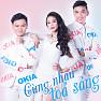 Bài hát Liên Khúc: Một Nhà - Trịnh Tú Trung  ft.  Various Artists