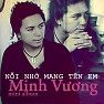 Ni Nh Mang Tn Em - Minh Vng M4U