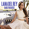 Album Dark Paradise - Single - Lana Del Rey