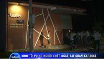Nóng: Khởi tố, điều tra vụ 10 người chết ngạt trong phòng karaoke -